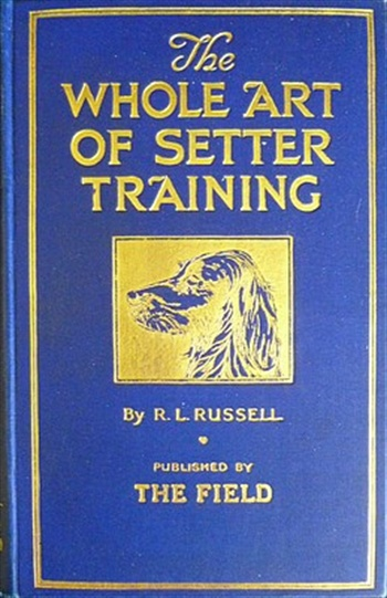 The Whole Art Of Setter Training