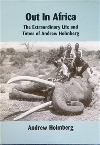 Out In Africa The Extraordinary Life And Times Of Andrew Ho